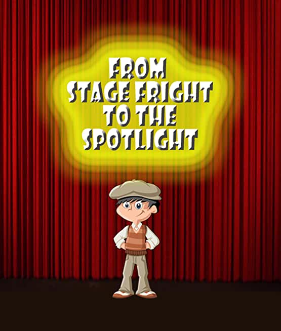 From Stage Fright to the Spotlight (English Edition)