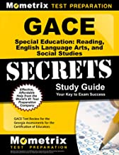 GACE Special Education: Reading, English Language Arts, and Social Studies Secrets Study Guide: GACE Test Review for the Georgia Assessments for the Certification of Educators (Secrets (Mometrix))