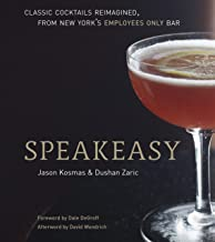 Speakeasy: The Employees Only Guide to Classic Cocktails Reimagined Pdf