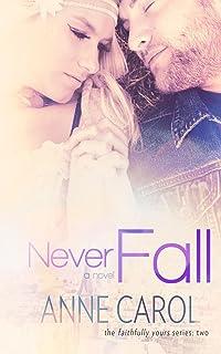 Never Fall (Faithfully Yours Book 2)