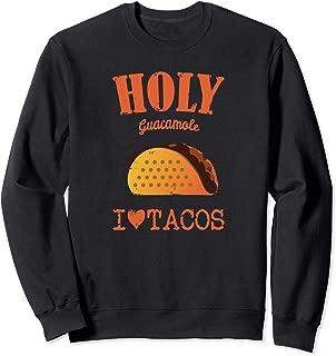 Holy Guacamole I Love Tacos Womens, Kids Funny Taco Gift Sweatshirt