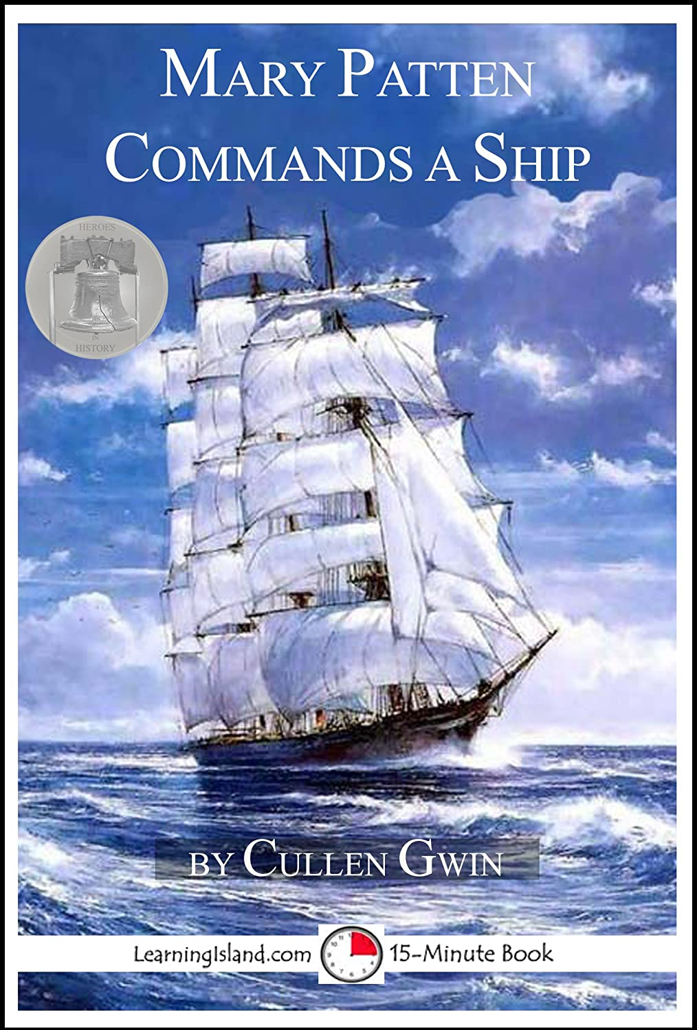 Mary Patten Commands a Ship: A 15-Minute Book (15-Minute Books 1232) (English Edition)