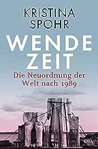 Wendezeit: Die Neuordnung der Welt nach 1989 (German Edition)