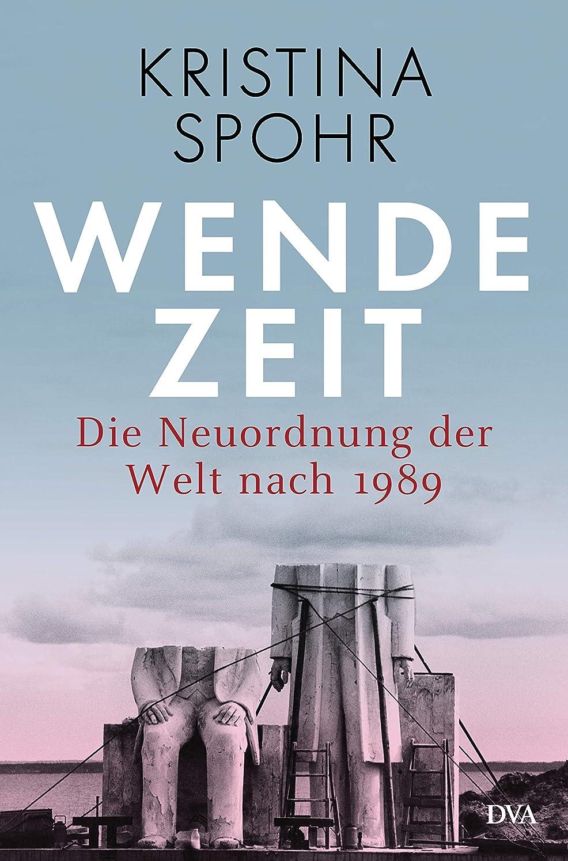 擬人化回る受取人Wendezeit: Die Neuordnung der Welt nach 1989 (German Edition)