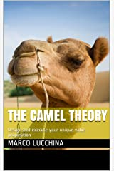 The Camel Theory: Design and execute your unique value proposition Kindle Edition