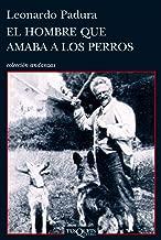 El hombre que amaba a los perros (Volumen Independiente nº 1) (Spanish Edition)