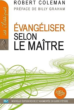 Évangéliser selon le Maître (Les Classiques t. 2)