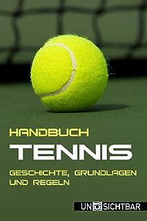 Handbuch Tennis: Geschichte, Grundlagen und Regeln (Handbuch Sport 4) (German Edition)