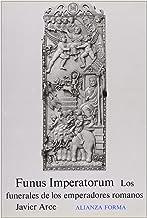 Funus Imperatorum: los funerales de los emperadores romanos (Alianza Forma (Af))