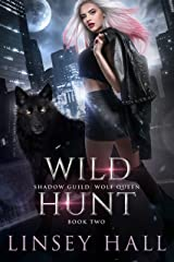 Wild Hunt (Shadow Guild: Wolf Queen Book 2) Kindle Edition