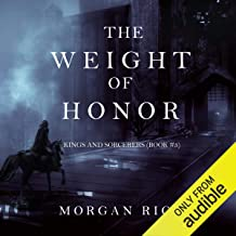 The Weight of Honor: Kings and Sorcerers, Book 3