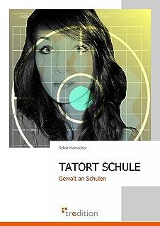 TATORT SCHULE: Gewalt an Schulen (German Edition)