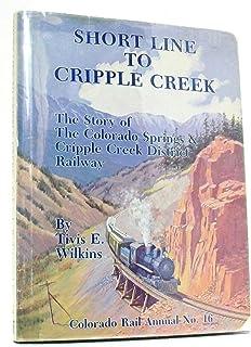 Short Line to Cripple Creek, Colorado Rail Annual No. 16