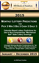 2015 Monthly Lottery Predictions for Pick 3 Win 3 Big 3 Cash 3 Daily 3: Calendar-Based Lottery Predictions for Use in Non-Computerized