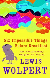 Six Impossible Things Before Breakfast: The Evolutionary Origins of Belief
