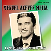 Miguel Aceves Mejía - La Malagueña (Digitally Remastered)