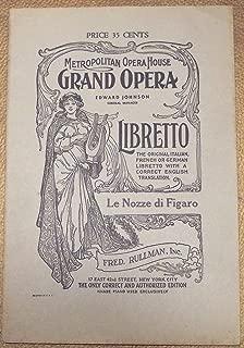 Le Nozze di Figaro Libretto the Original Italian, French or German Libretto with a Correct English Translation (Metropolitan Opera House Grand Opera)