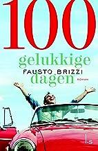 100 Gelukkige dagen: Wat zou jij doen als je nog honderd dagen te leven had?