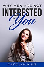 Why Men Are Not Interested In You