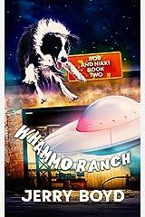 Whammo Ranch (Bob and Nikki Book 2) Kindle Edition