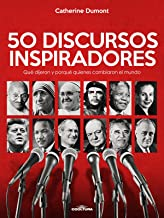 50 Discursos Inspiradores: Qué dijeron y porqué quienes cambiaron el mundo (Spanish Edition)