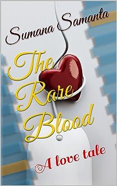 The Rare Blood: A love tale