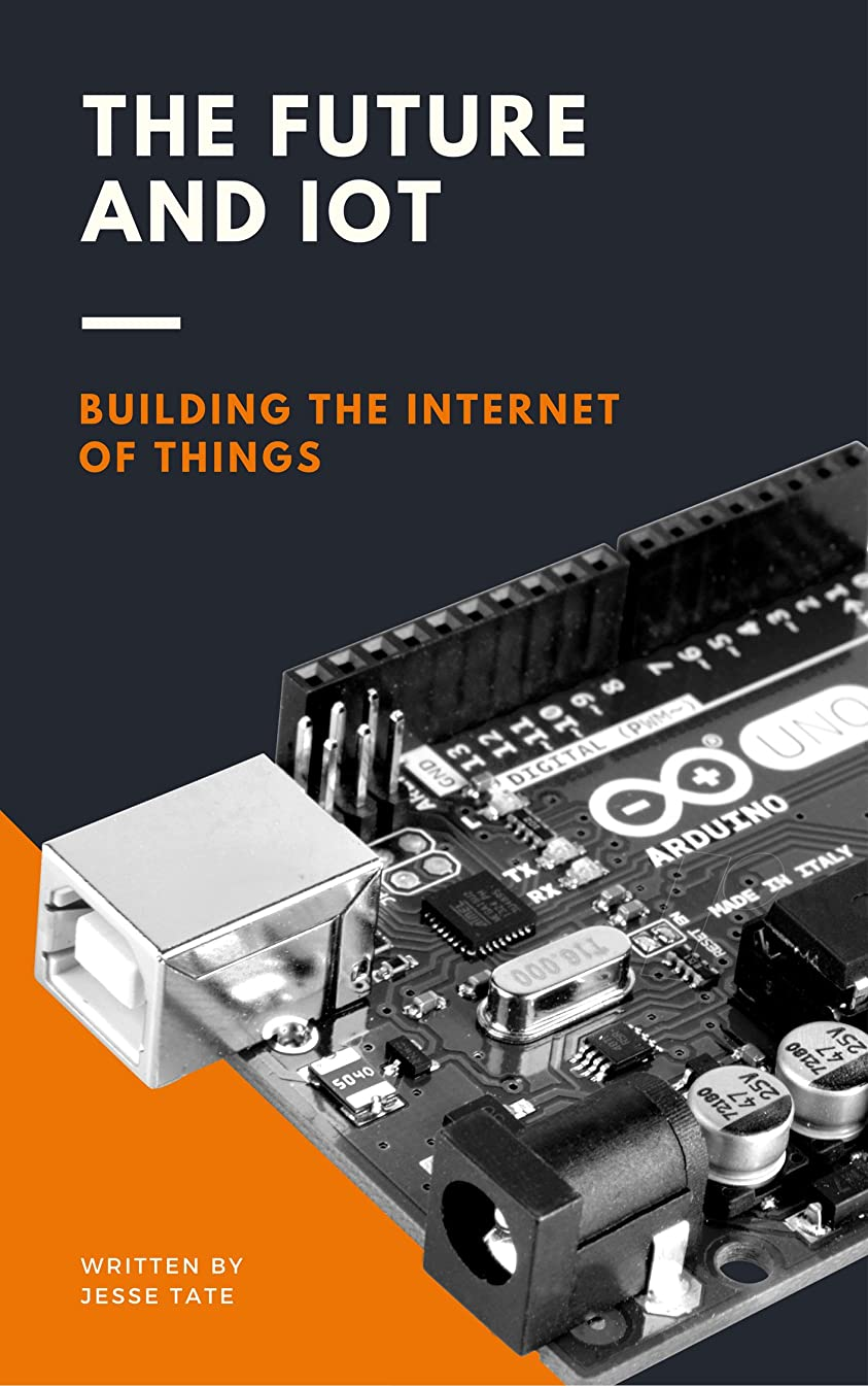 請負業者剣注目すべきThe Future and IoT: Building the Internet of Things (English Edition)