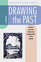 Drawing the Past, Volume 2: Comics and the Historical Imagination in the World