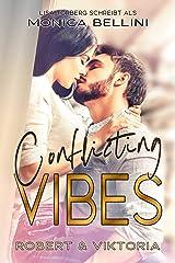 Conflicting Vibes: Robert & Viktoria (Love Vibes 4) Kindle Ausgabe