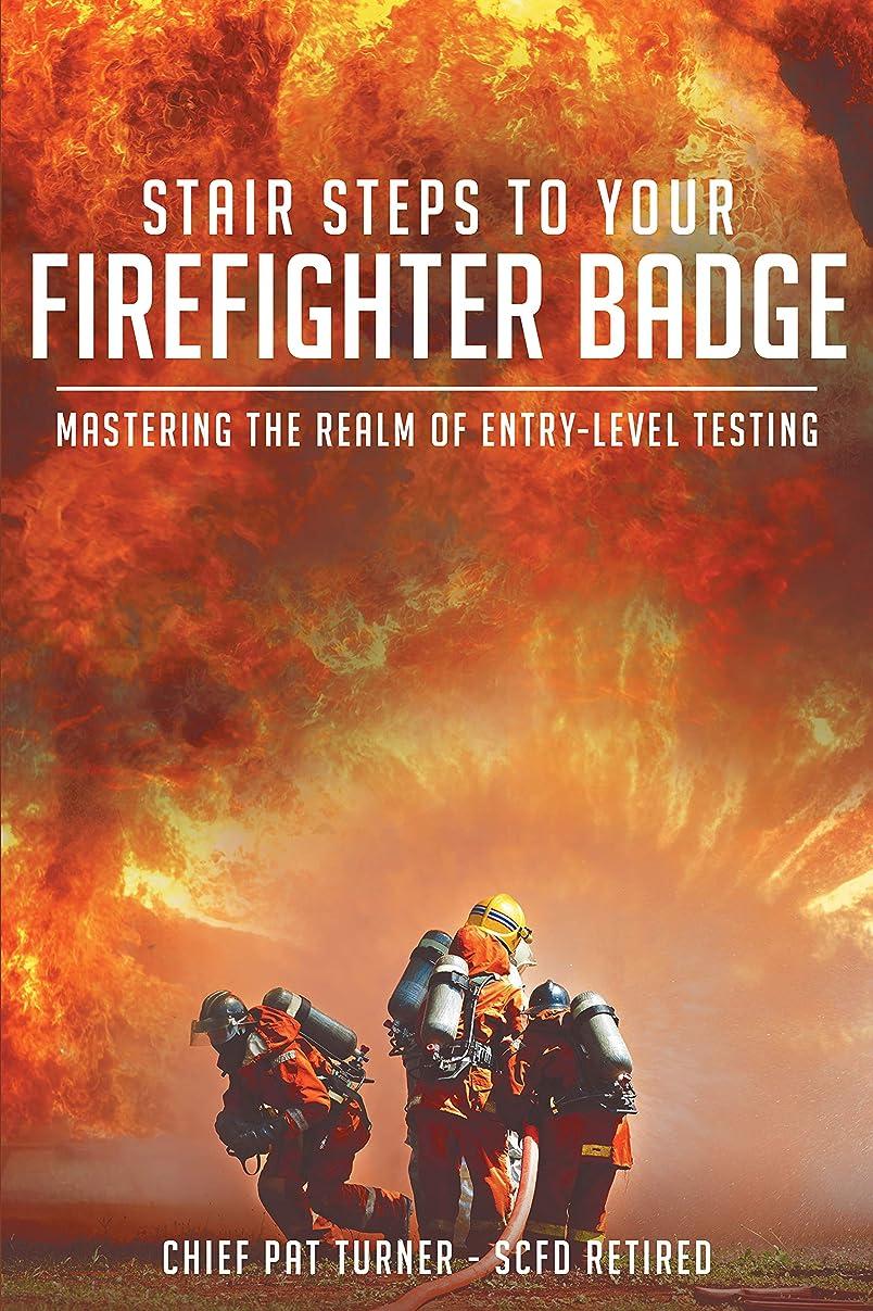 両方同盟ハードStair Steps to Your Firefighter Badge: Mastering the Realm of Entry-Level Testing (English Edition)