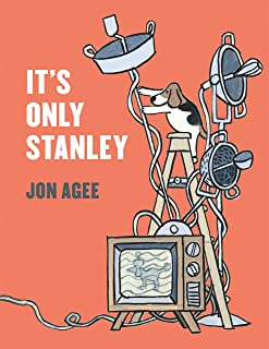 It's Only Stanley (Irma S and James H Black Award for Excellence in Children's Literature (Awards))