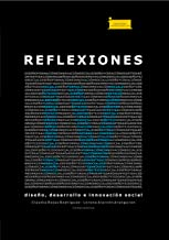 REFLEXIONES IV.: Diseño, Desarrollo e Innovación Social (Investigación nº 186)