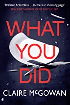 Cover image of What You Did by Claire McGowan
