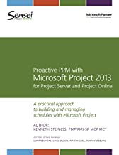 Proactive PPM with Microsoft Project 2013 for Project Server and Project Online
