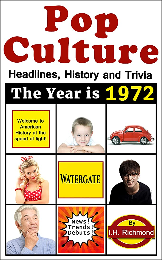 噴水ミトン三十1972 Pop Culture: Headlines, History and Trivia (English Edition)