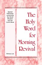 The Holy Word for Morning Revival - Special Fellowship concerning the World Situation and the Lord's Move