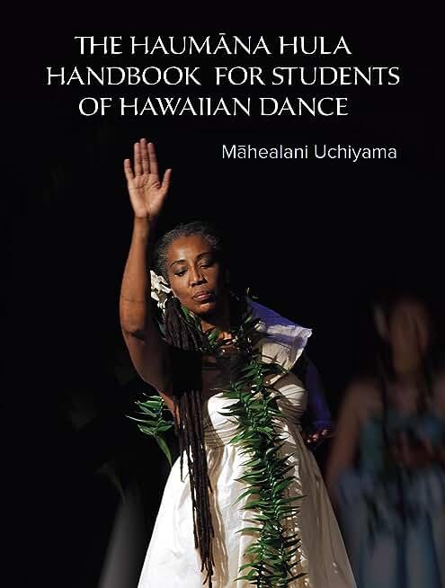 The Haumana Hula Handbook for Students of Hawaiian Dance: A Manual for the Student of Hawaiian Dance (English Edition)