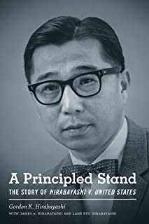 A Principled Stand: The Story of Hirabayashi v. United States (Scott and Laurie Oki Series in Asian American Studies)