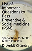 List of Important Questions to Pass Preventive & Social Medicine (PSM): Special book for MBBS & MPH students