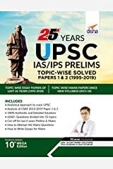 25 Years UPSC IAS/ IPS Prelims Topic-wise Solved Papers 1 & 2 (1995-2019) 10th Edition Kindle Edition
