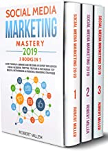 Social Media Marketing Mastery 2019:3 BOOKS IN 1-How to Build a Brand and Become an Expert Influencer Using Facebook, Twitter, Youtube & Instagram-Top ... Branding Strategies (English Edition)