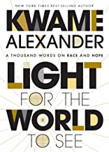 Light for the World to See: A Thousand Words on Race and Hope