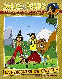 Moky et Poupy - les Tresors de Chouette-Mama 03 - la Rencontre de Celestin