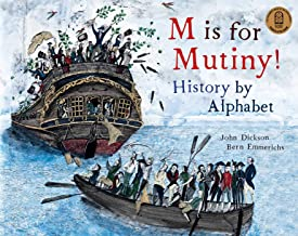 M is for Mutiny!: History by Alphabet