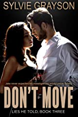 Don't Move, Lies He Told, Book Three: Jake Murdoch never expected his investigations would prove deadly Kindle Edition