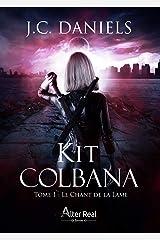 Le Chant de la Lame: Kit Colbana, T1 Format Kindle