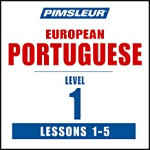 Pimsleur Portuguese (European) Level 1, Lessons 1-5: Learn to Speak and Understand European Portuguese with Pimsleur Language Programs