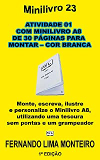 ATIVIDADE 01 COM MINILIVRO A8 DE 30 PÁGINAS PARA MONTAR - COR BRANCA: Monte, escreva, ilustre  e personalize o minilivro A...