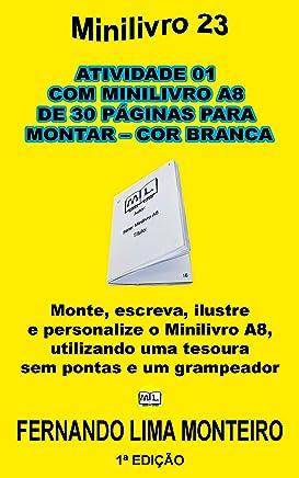 ATIVIDADE 01 COM MINILIVRO A8 DE 30 PÁGINAS PARA MONTAR - COR BRANCA: Monte, escreva, ilustre  e personalize o minilivro A8,  utilizando uma tesoura  sem ... CAIXINHA PARA MONTAR 1) (Portuguese Edition)