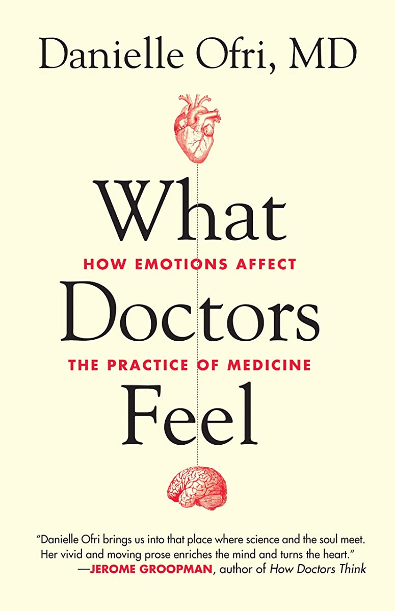 悩む毎回憎しみWhat Doctors Feel: How Emotions Affect the Practice of Medicine (English Edition)